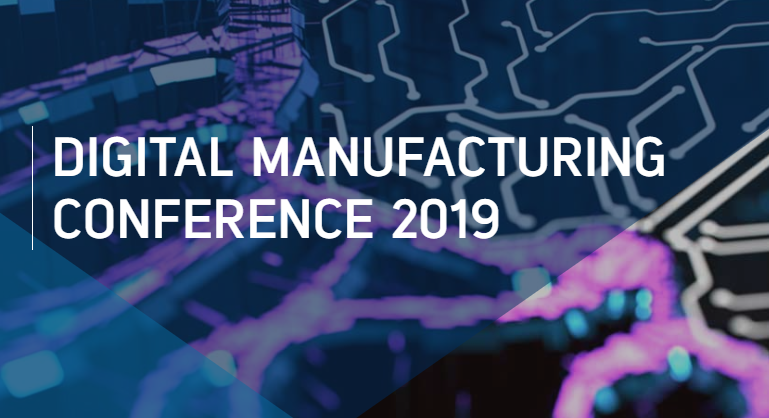 Digital Manufacturing Conference 2019